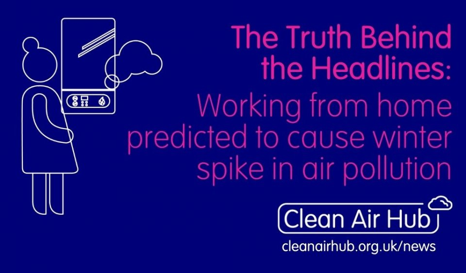 Truth Behind the Headlines: Working from home predicted to cause winter spike in air pollution