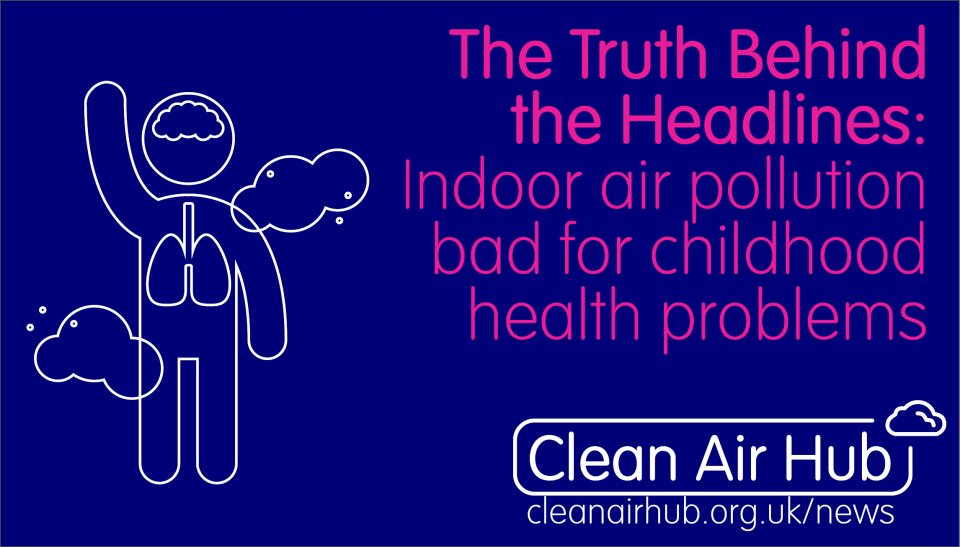 Truth Behind the Headlines: Indoor air pollution has a negative impact on childhood health problems