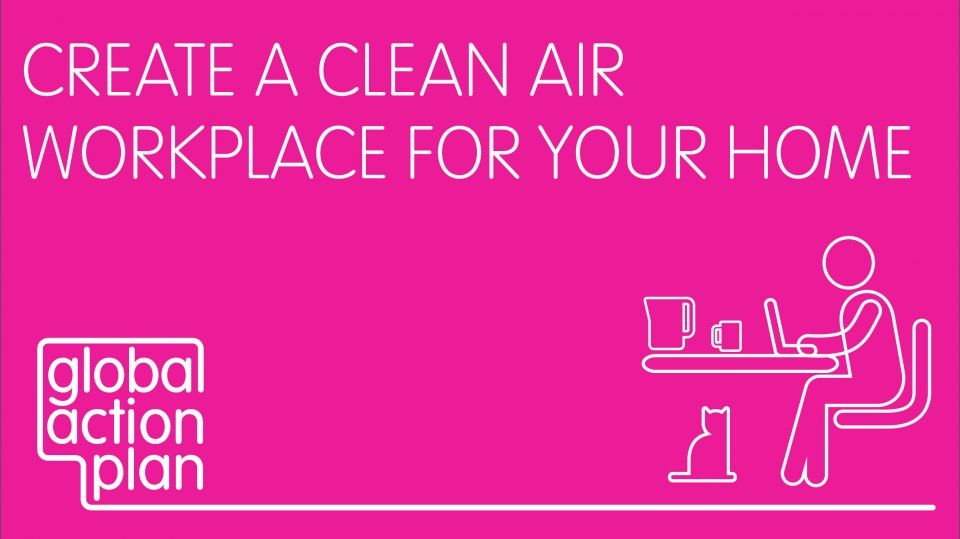 Create a Clean Air workplace for your home